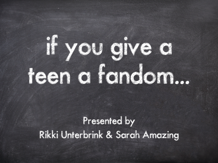 if you give a teen a fandom
